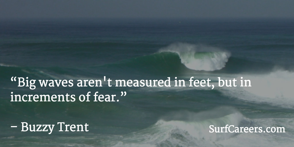 Waves are not measured in feet and inches, they are measured in increments of fear